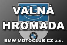 VALNÁ HROMADA BMW MOTOCLUB CZ z.s. - kliknutím na fotku zobrazíte článek